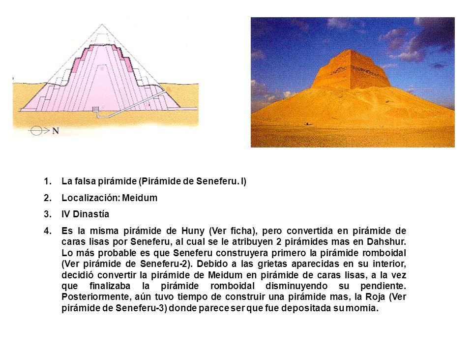 1.La falsa pirámide (Pirámide de Seneferu. I) 2.Localización: Meidum 3.IV Dinastía 4.Es la misma pirámide de Huny (Ver ficha), pero convertida en pirá