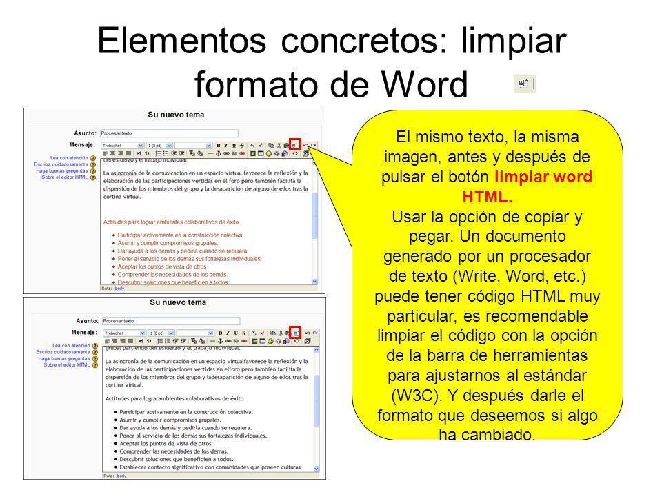 Elementos concretos: limpiar formato de Word El mismo texto, la misma imagen, antes y después de pulsar el botón limpiar word HTML. Usar la opción de
