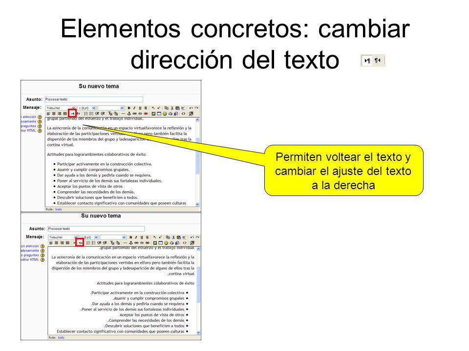 Elementos concretos: cambiar dirección del texto Permiten voltear el texto y cambiar el ajuste del texto a la derecha