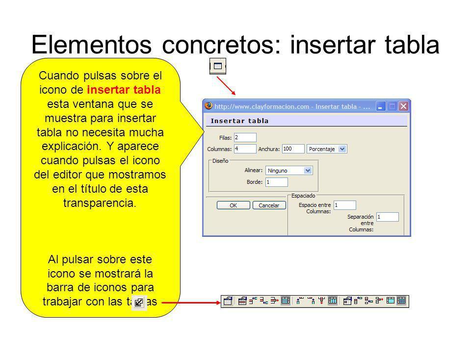 Elementos concretos: insertar tabla Cuando pulsas sobre el icono de insertar tabla esta ventana que se muestra para insertar tabla no necesita mucha e