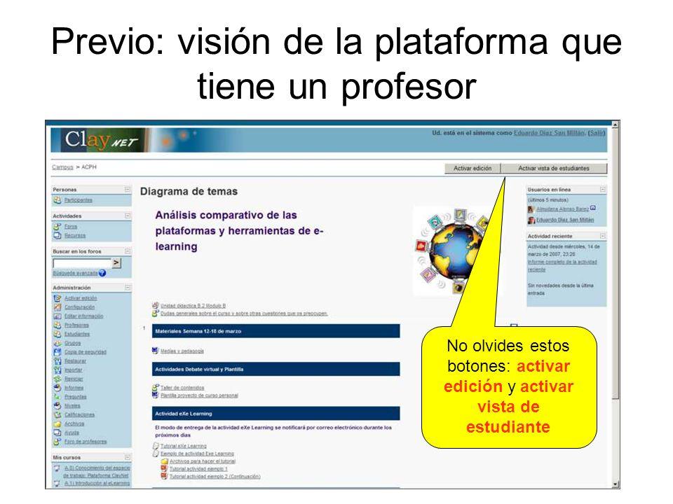 Previo: visión de la plataforma que tiene un estudiante Para volver a la situación previa: desactivar vista de estudiante