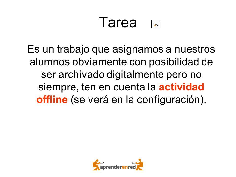 Tarea Es un trabajo que asignamos a nuestros alumnos obviamente con posibilidad de ser archivado digitalmente pero no siempre, ten en cuenta la activi