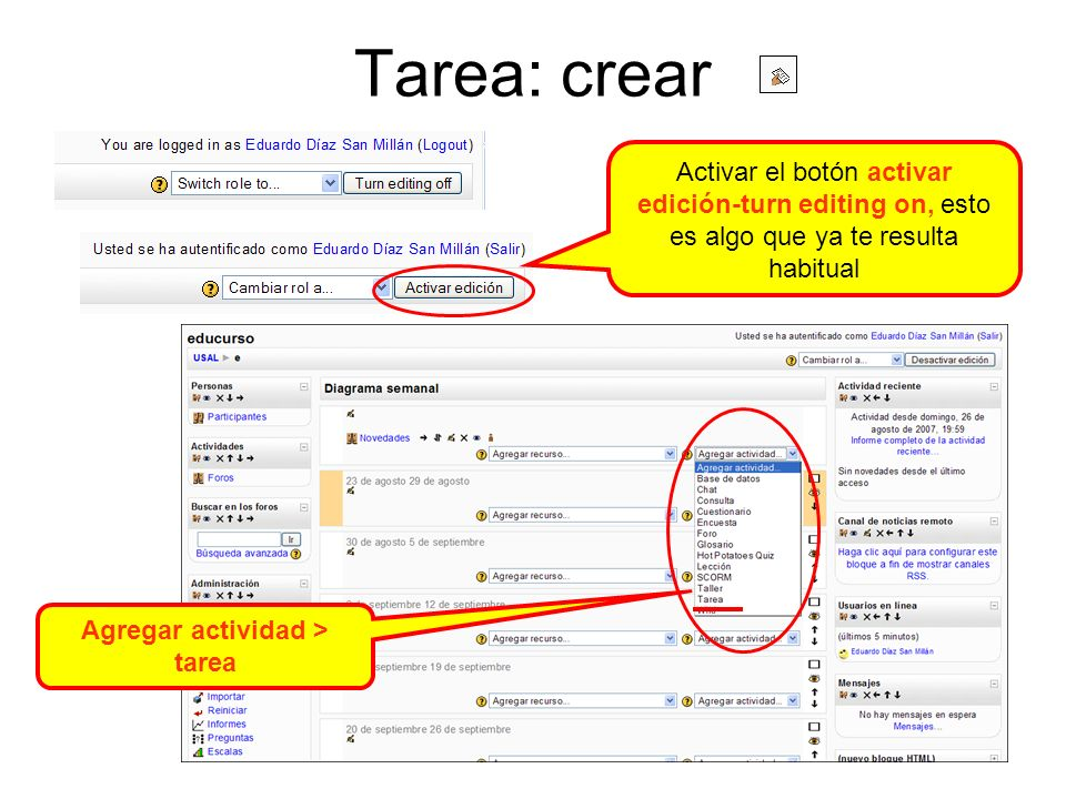 Tarea: crear Activar el botón activar edición-turn editing on, esto es algo que ya te resulta habitual Agregar actividad > tarea