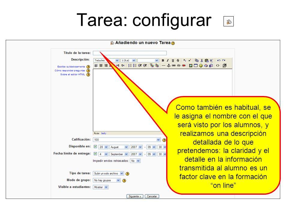 Tarea: configurar Como también es habitual, se le asigna el nombre con el que será visto por los alumnos, y realizamos una descripción detallada de lo