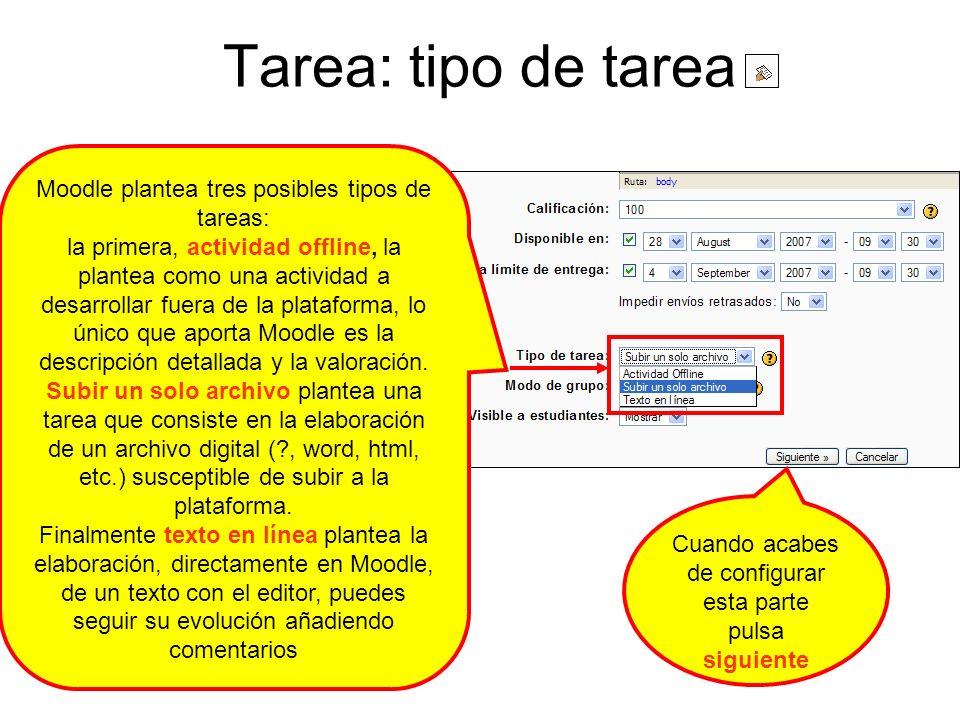 Tarea: tipo de tarea Moodle plantea tres posibles tipos de tareas: la primera, actividad offline, la plantea como una actividad a desarrollar fuera de