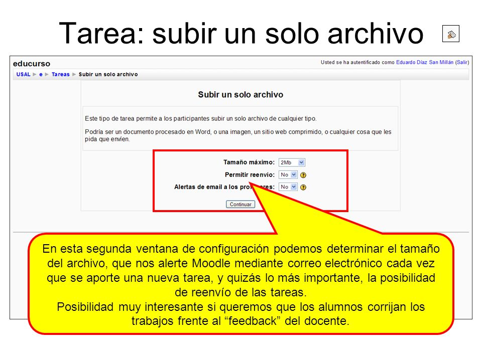 Tarea: subir un solo archivo En esta segunda ventana de configuración podemos determinar el tamaño del archivo, que nos alerte Moodle mediante correo
