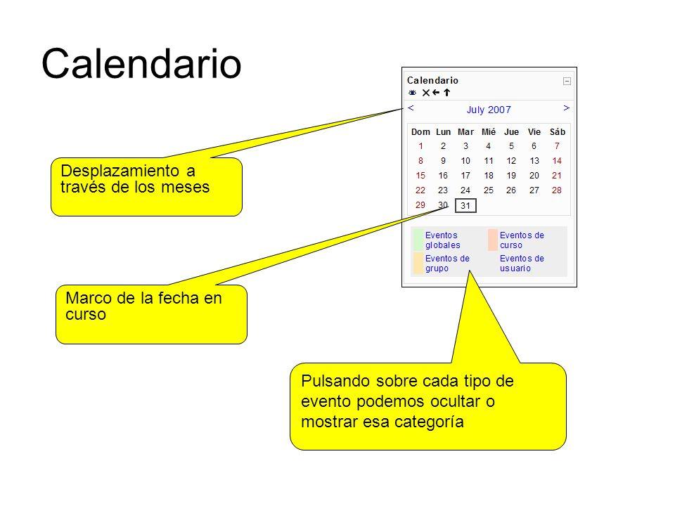 Calendario Desplazamiento a través de los meses Marco de la fecha en curso Pulsando sobre cada tipo de evento podemos ocultar o mostrar esa categoría