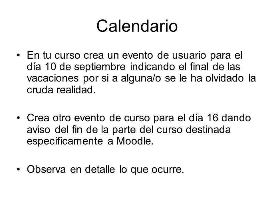 Calendario En tu curso crea un evento de usuario para el día 10 de septiembre indicando el final de las vacaciones por si a alguna/o se le ha olvidado la cruda realidad.