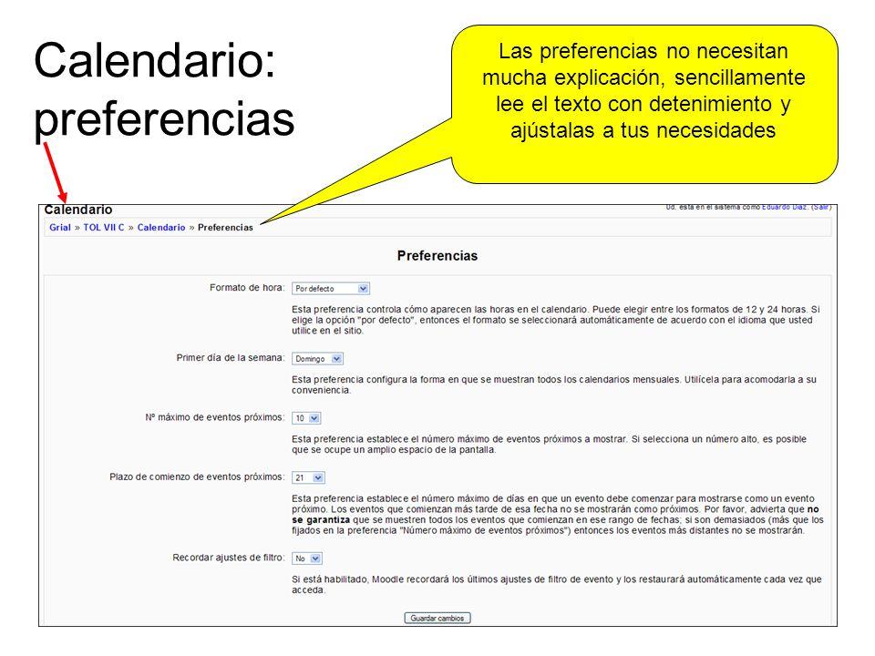 Calendario: preferencias Las preferencias no necesitan mucha explicación, sencillamente lee el texto con detenimiento y ajústalas a tus necesidades