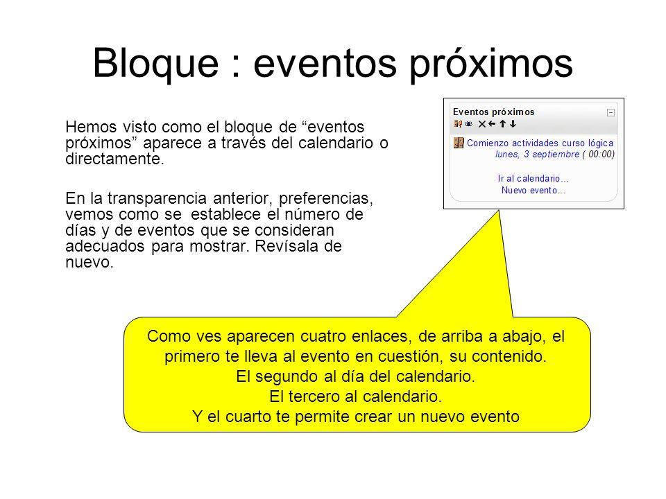 Bloque : eventos próximos Hemos visto como el bloque de eventos próximos aparece a través del calendario o directamente.