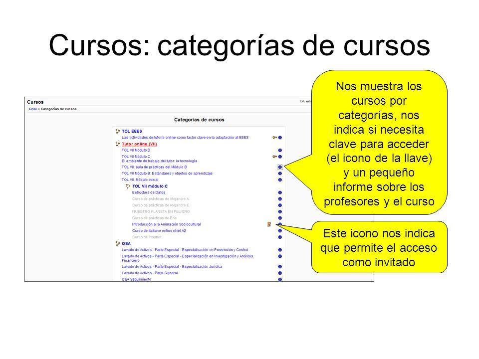 Cursos: categorías de cursos Nos muestra los cursos por categorías, nos indica si necesita clave para acceder (el icono de la llave) y un pequeño informe sobre los profesores y el curso Este icono nos indica que permite el acceso como invitado