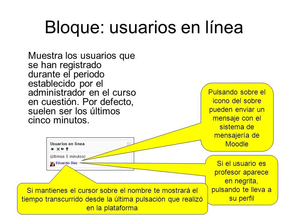Bloque: usuarios en línea Muestra los usuarios que se han registrado durante el periodo establecido por el administrador en el curso en cuestión.