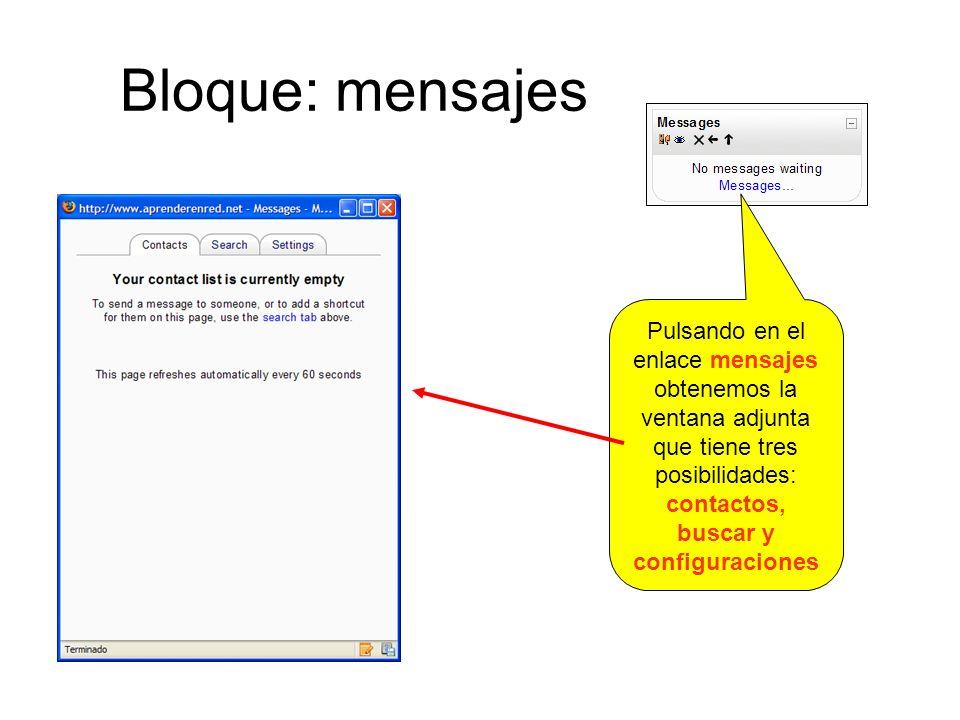 Bloque: mensajes Pulsando en el enlace mensajes obtenemos la ventana adjunta que tiene tres posibilidades: contactos, buscar y configuraciones