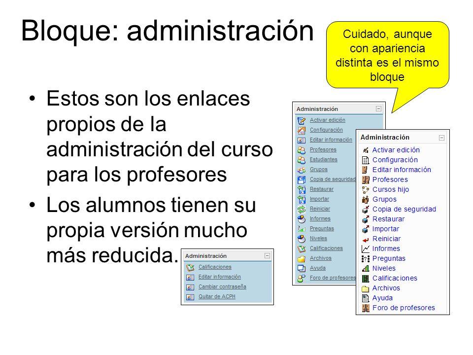 Bloque: administración Estos son los enlaces propios de la administración del curso para los profesores Los alumnos tienen su propia versión mucho más reducida.