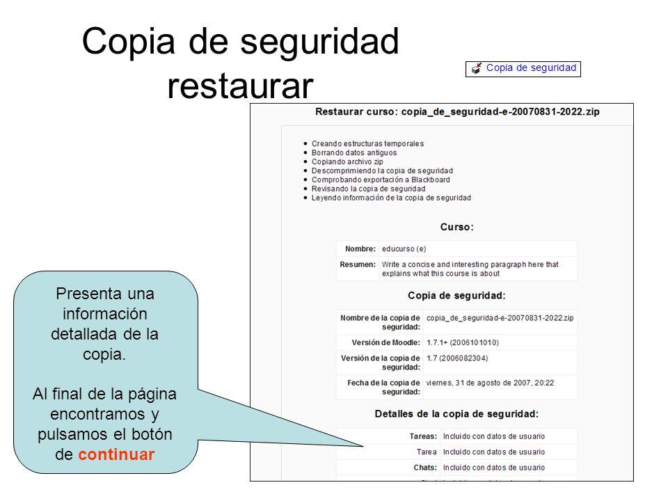 Copia de seguridad restaurar Presenta una información detallada de la copia.