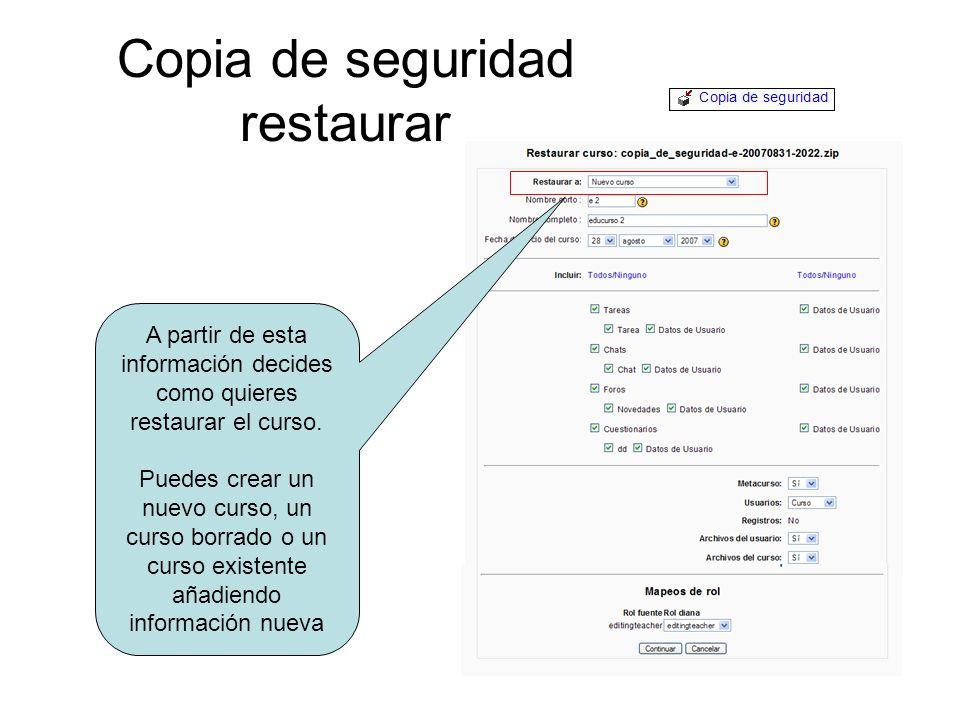 Copia de seguridad restaurar A partir de esta información decides como quieres restaurar el curso.