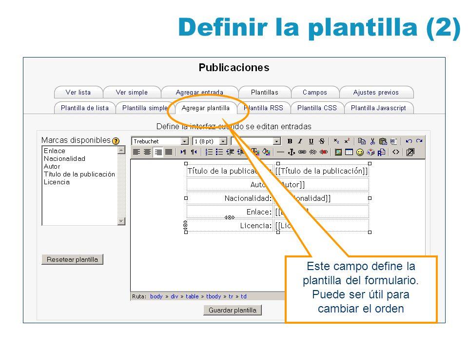 Definir la plantilla (2) Este campo define la plantilla del formulario. Puede ser útil para cambiar el orden