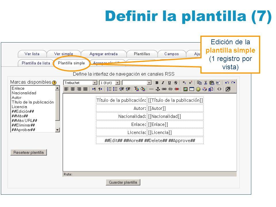 Definir la plantilla (7) Edición de la plantilla simple (1 registro por vista)