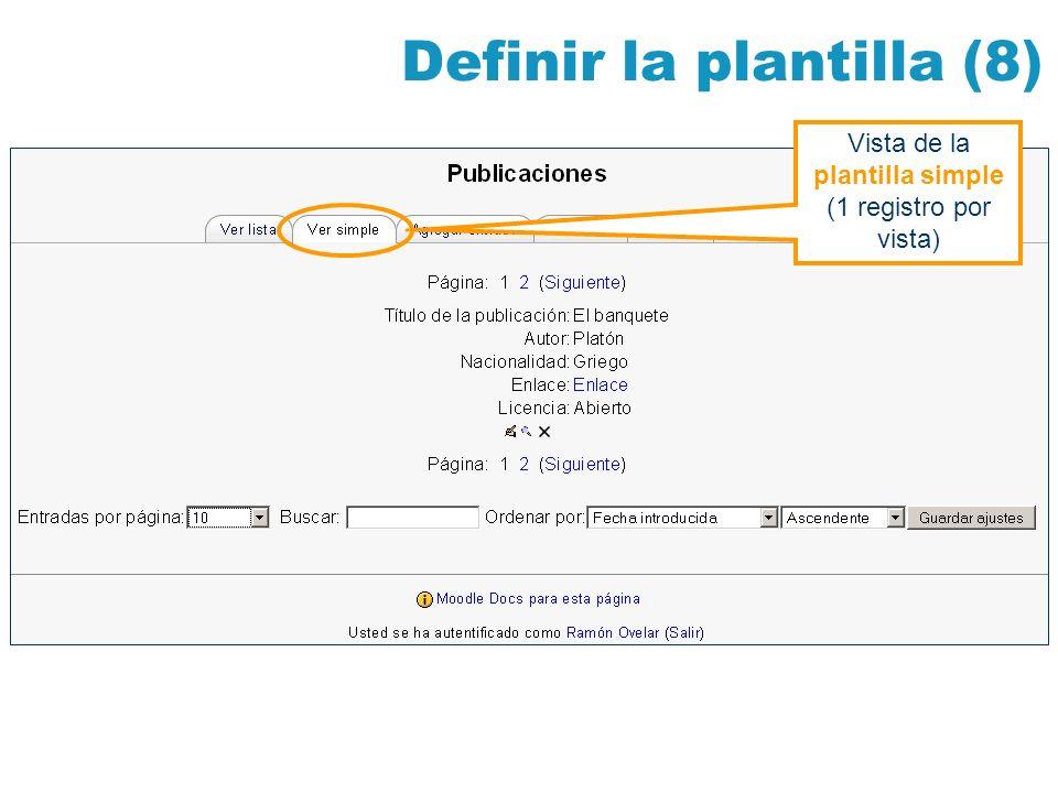 Definir la plantilla (8) Vista de la plantilla simple (1 registro por vista)