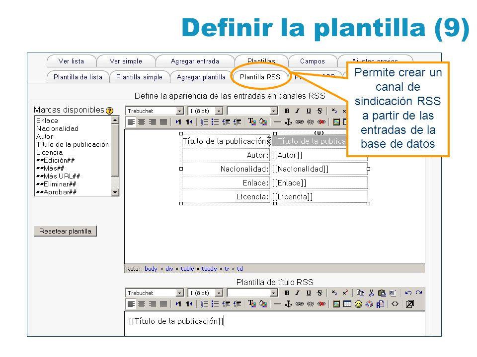 Definir la plantilla (9) Permite crear un canal de sindicación RSS a partir de las entradas de la base de datos