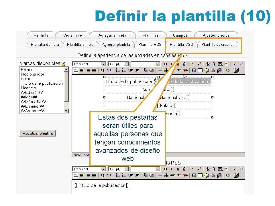 Definir la plantilla (10) Estas dos pestañas serán útiles para aquellas personas que tengan conocimientos avanzados de diseño web