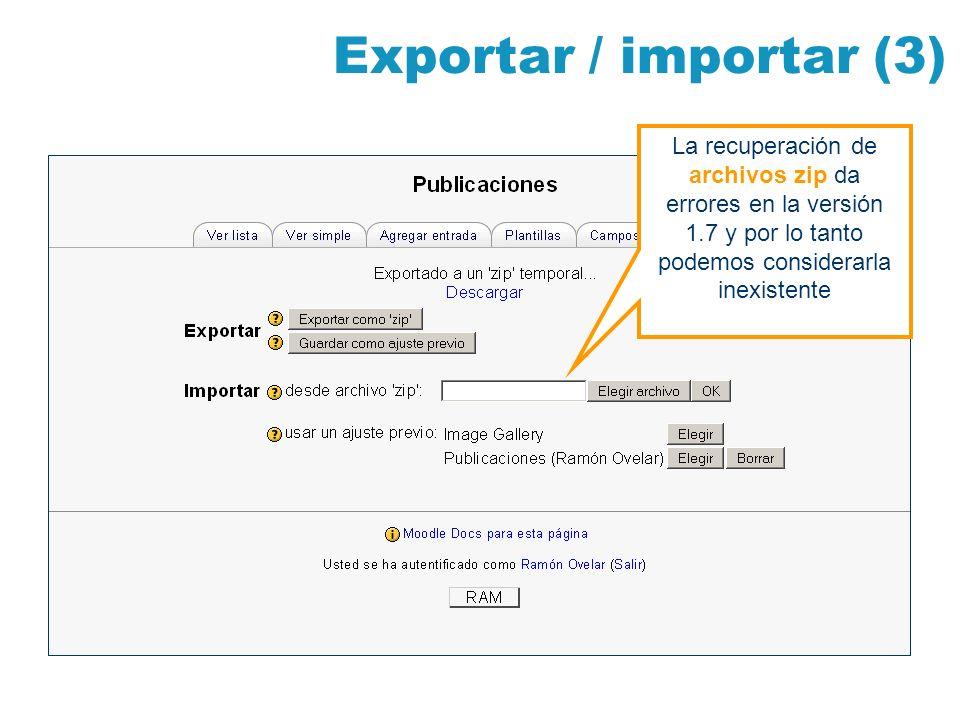 Exportar / importar (3) La recuperación de archivos zip da errores en la versión 1.7 y por lo tanto podemos considerarla inexistente