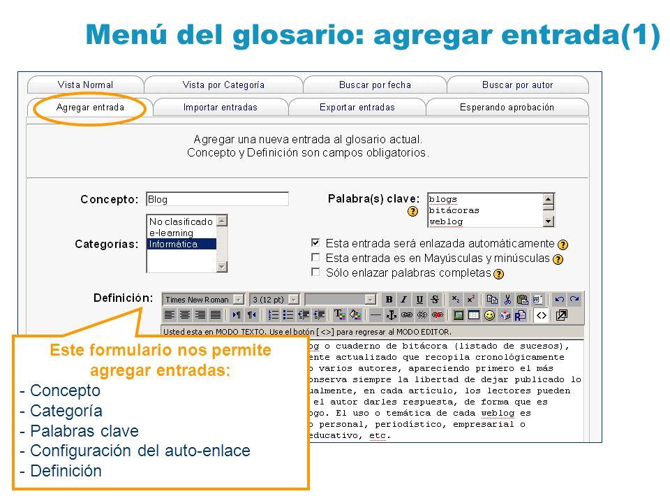 Menú del glosario: agregar entrada(1) Este formulario nos permite agregar entradas: - Concepto - Categoría - Palabras clave - Configuración del auto-e