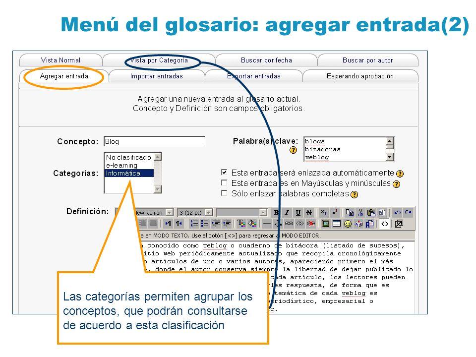 Menú del glosario: agregar entrada(2) Las categorías permiten agrupar los conceptos, que podrán consultarse de acuerdo a esta clasificación