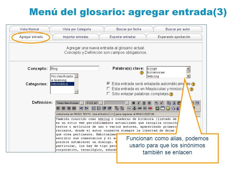 Menú del glosario: agregar entrada(3) Funcionan como alias, podemos usarlo para que los sinónimos también se enlacen