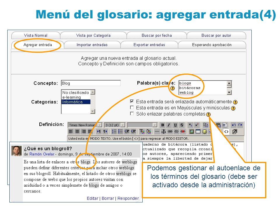Menú del glosario: agregar entrada(4) Podemos gestionar el autoenlace de los términos del glosario (debe ser activado desde la administración)