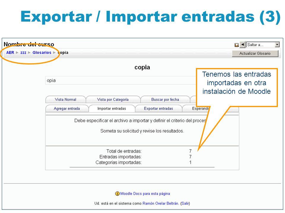 Exportar / Importar entradas (3) Tenemos las entradas importadas en otra instalación de Moodle