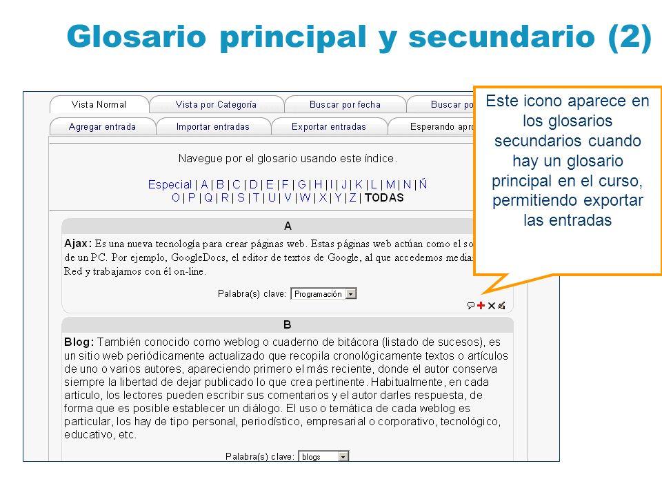 Glosario principal y secundario (2) Este icono aparece en los glosarios secundarios cuando hay un glosario principal en el curso, permitiendo exportar