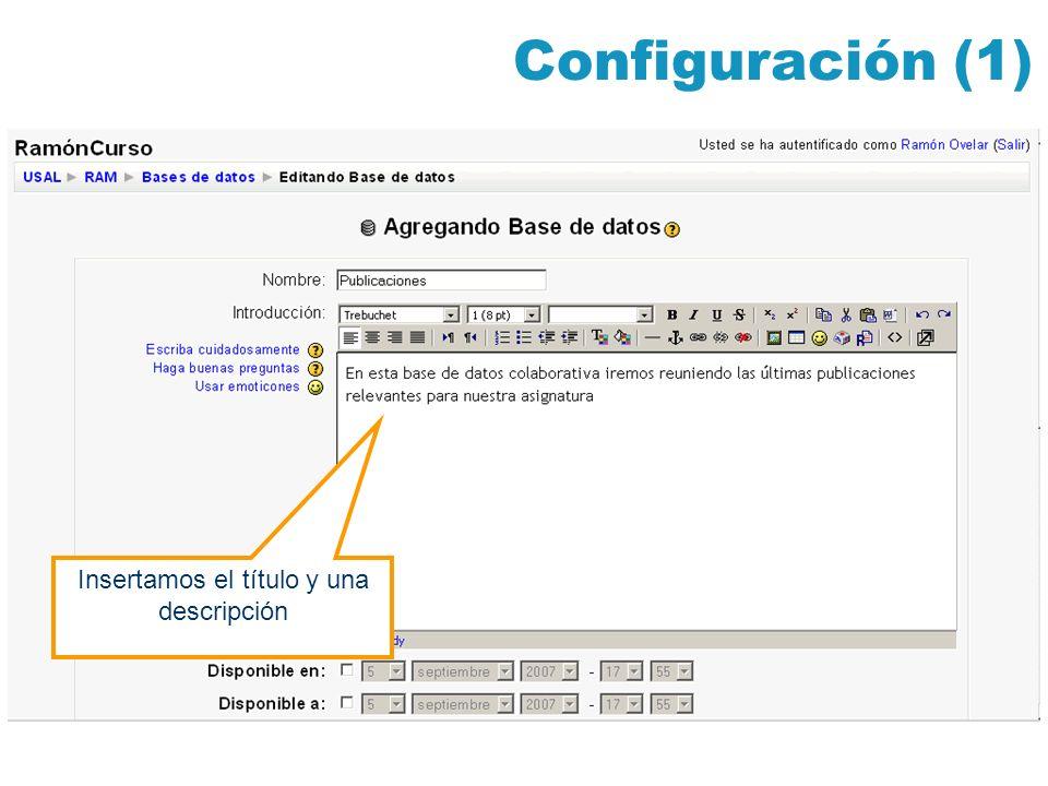 Configuración (1) Insertamos el título y una descripción