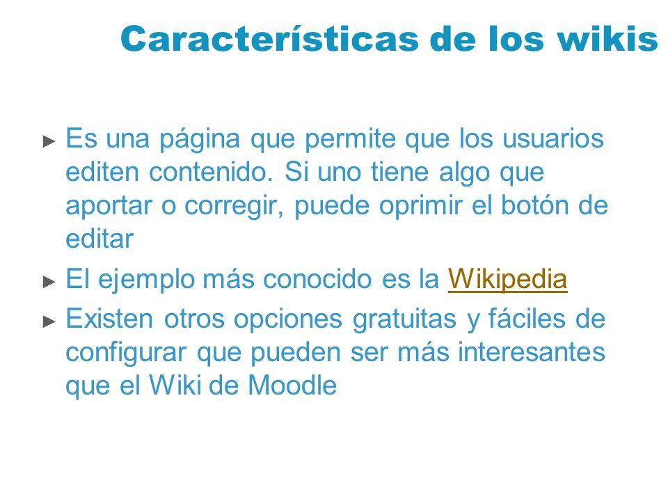 Características de los wikis Es una página que permite que los usuarios editen contenido. Si uno tiene algo que aportar o corregir, puede oprimir el b