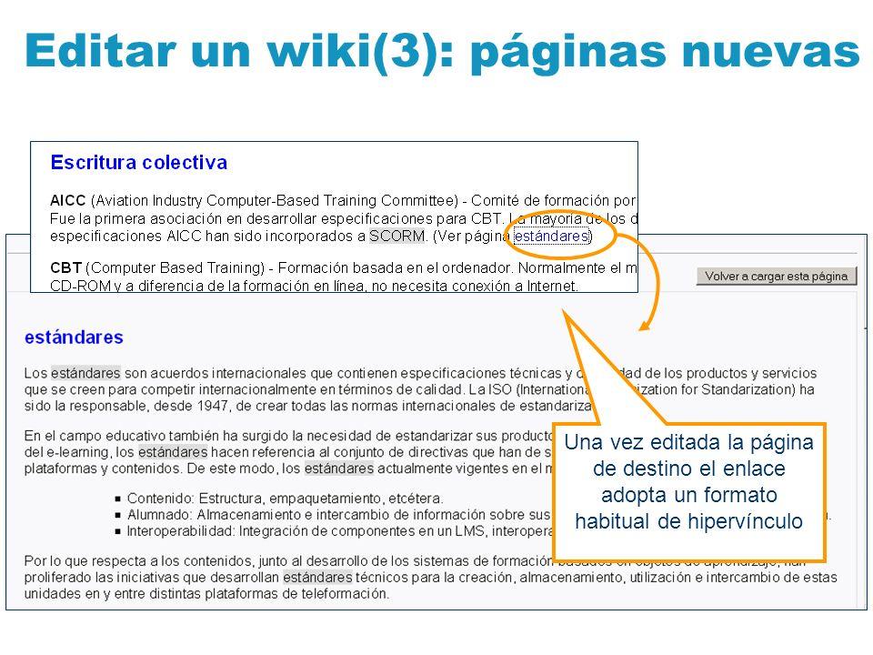 Editar un wiki(3): páginas nuevas Una vez editada la página de destino el enlace adopta un formato habitual de hipervínculo