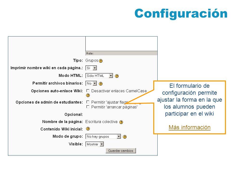 Configuración El formulario de configuración permite ajustar la forma en la que los alumnos pueden participar en el wiki Más información