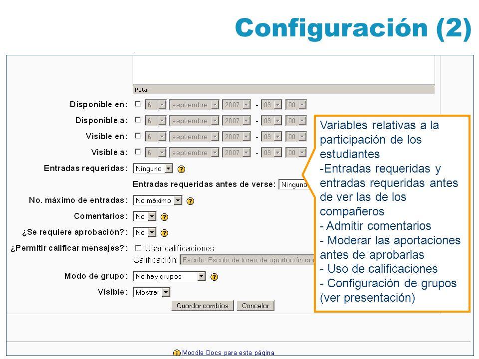 Configuración (2) Variables relativas a la participación de los estudiantes -Entradas requeridas y entradas requeridas antes de ver las de los compañe