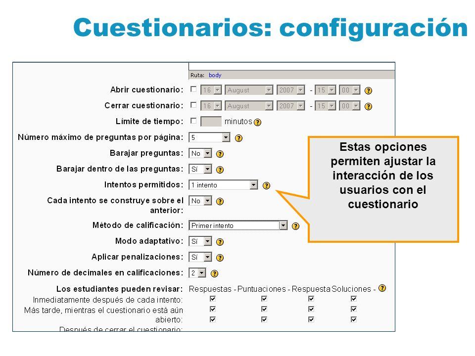 Cuestionarios: configuración Estas opciones permiten ajustar la interacción de los usuarios con el cuestionario