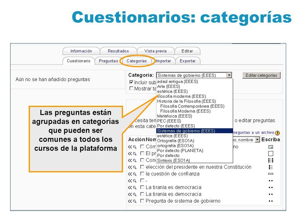 Cuestionarios: categorías Las preguntas están agrupadas en categorías que pueden ser comunes a todos los cursos de la plataforma