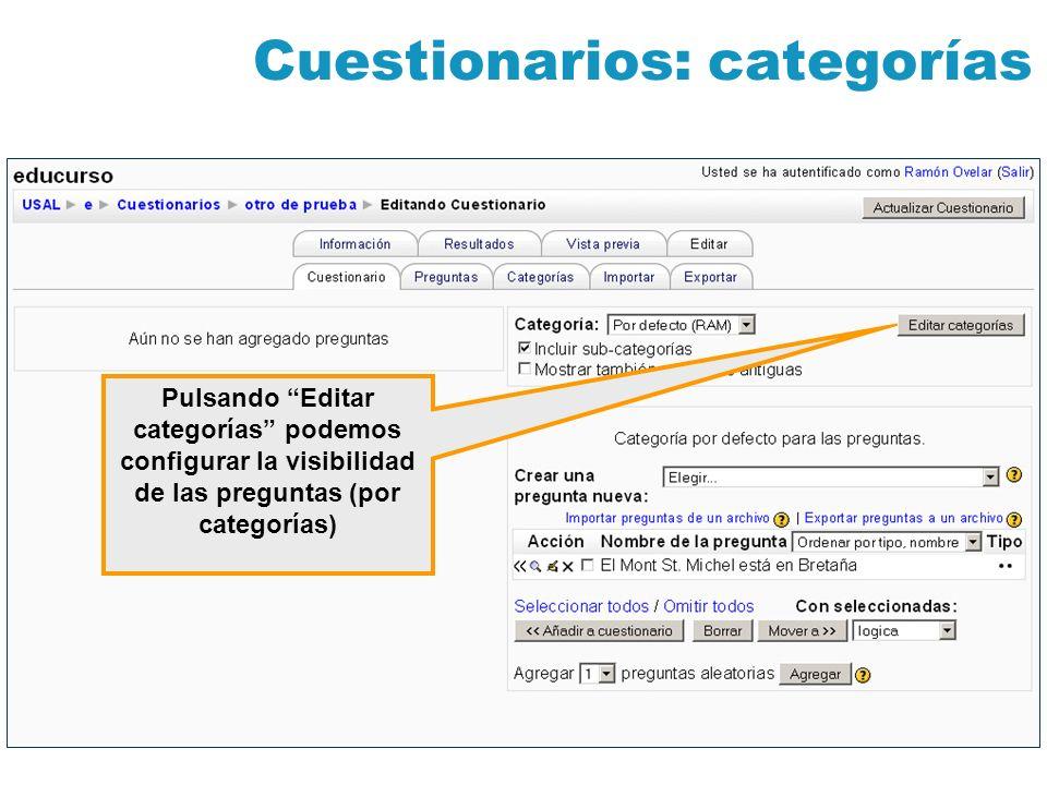 Cuestionarios: categorías Pulsando Editar categorías podemos configurar la visibilidad de las preguntas (por categorías)