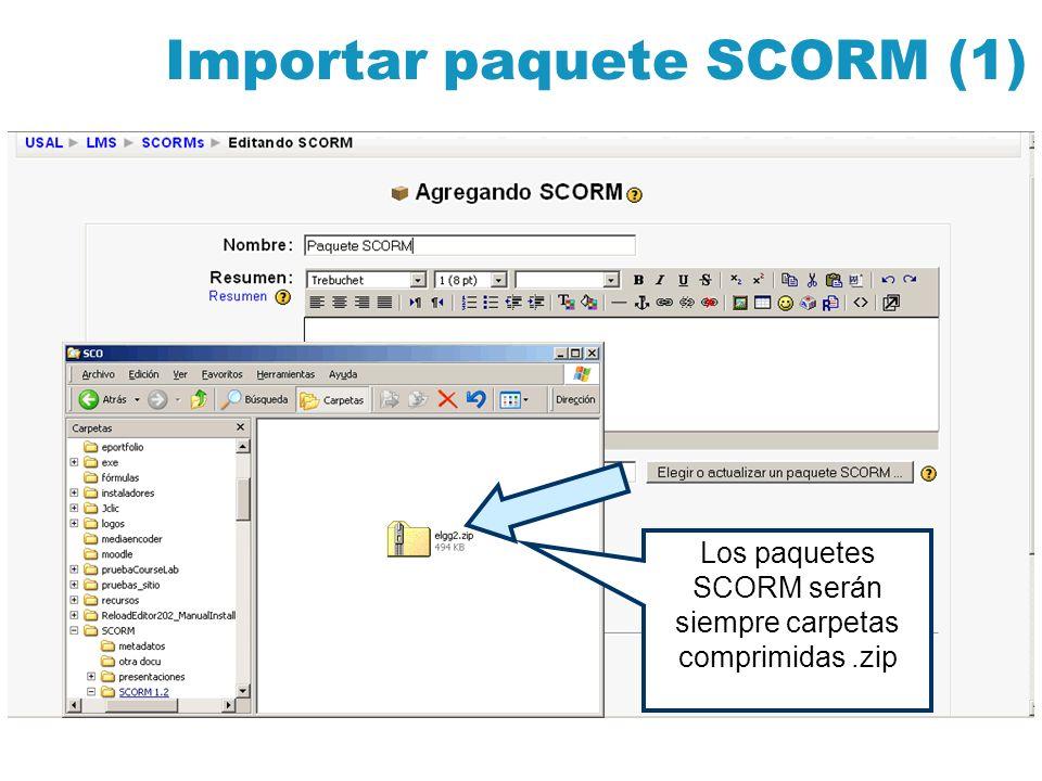 Importar paquete SCORM (1) Los paquetes SCORM serán siempre carpetas comprimidas.zip
