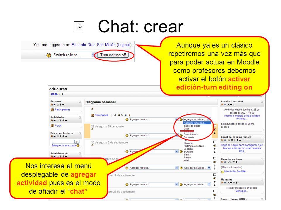 Chat: configuración Cada vez que agregamos un chat creamos una sala nueva que debemos nombrar y será el nombre que se muestre en el curso.