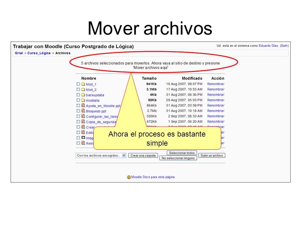 Mover archivos Ahora el proceso es bastante simple