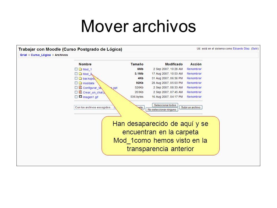 Mover archivos Han desaparecido de aquí y se encuentran en la carpeta Mod_1como hemos visto en la transparencia anterior