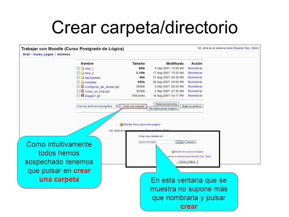 Crear carpeta/directorio Como intuitivamente todos hemos sospechado tenemos que pulsar en crear una carpeta En esta ventana que se muestra no supone m