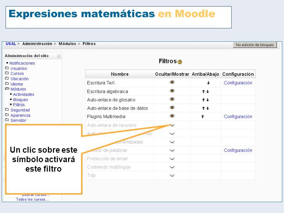 Expresiones matemáticas en Moodle El filtro Tex, el responsable de que funcionen los dos, tiene algunos parámetros que pueden configurarse.