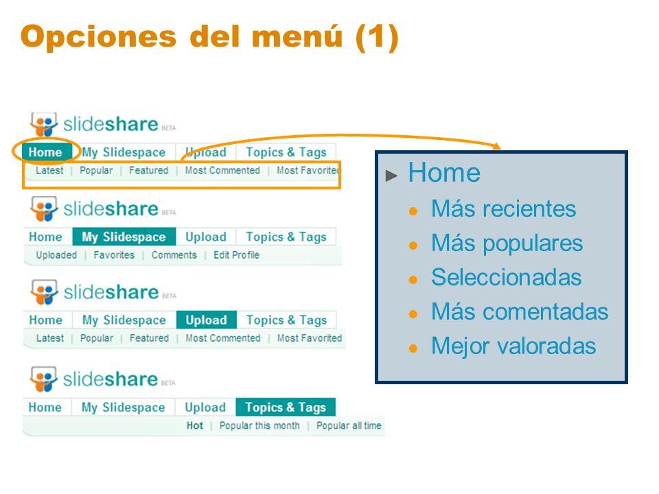 Opciones del menú (1) Home Más recientes Más populares Seleccionadas Más comentadas Mejor valoradas
