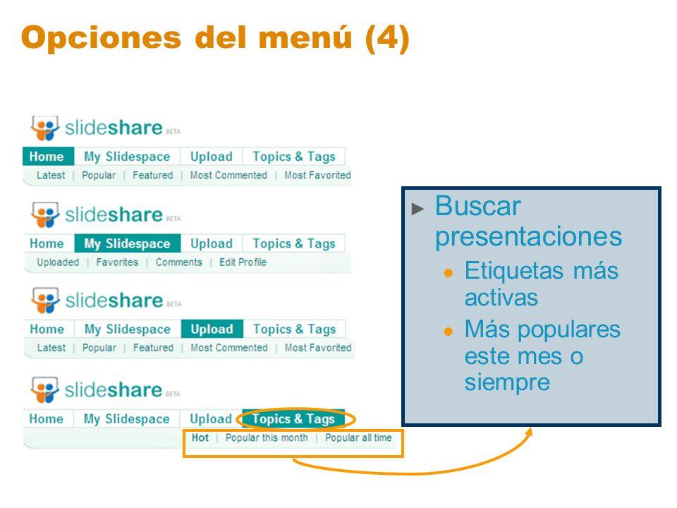Opciones del menú (4) Buscar presentaciones Etiquetas más activas Más populares este mes o siempre