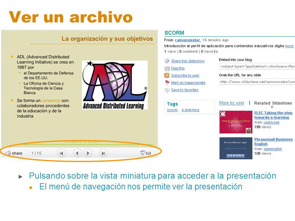 Ver un archivo Pulsando sobre la vista miniatura para acceder a la presentación El menú de navegación nos permite ver la presentación