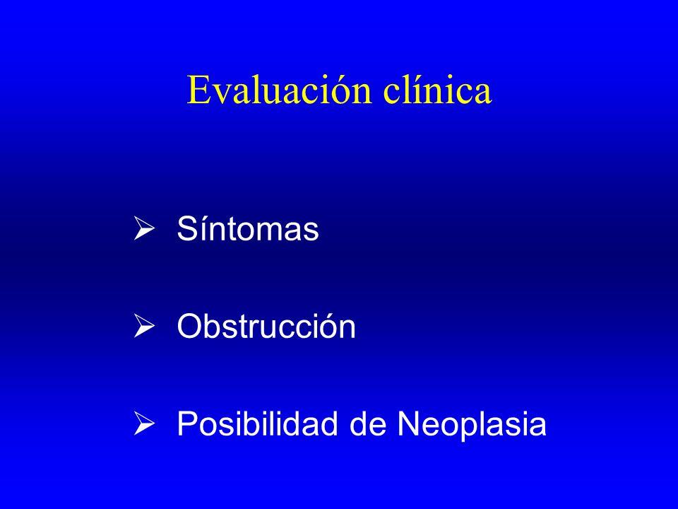 Síntomas Obstrucción Posibilidad de Neoplasia Evaluación clínica